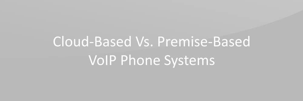 Premise Based VOIP VS Hosted VOIP